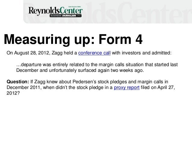 Measuring up: Form 4 On August 28, 2012, Zagg held a conference call with investors and admitted: …departure was entirely ...