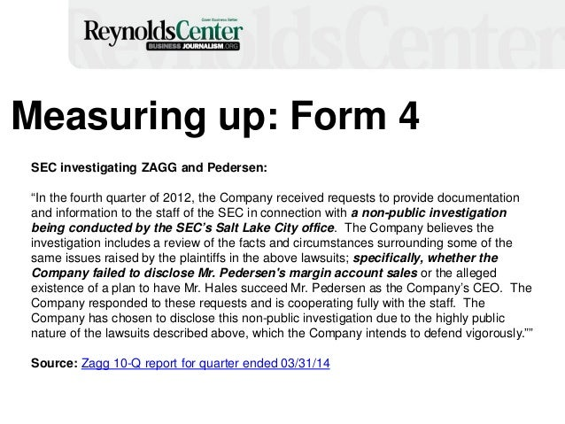 """Measuring up: Form 4 SEC investigating ZAGG and Pedersen: """"In the fourth quarter of 2012, the Company received requests to..."""