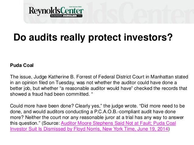 Do audits really protect investors? Puda Coal The issue, Judge Katherine B. Forrest of Federal District Court in Manhattan...