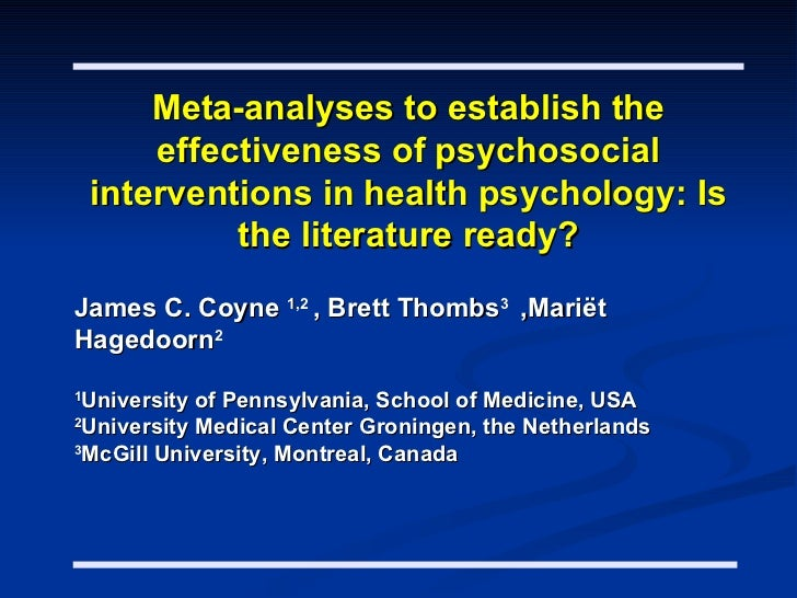 Meta-analyses to establish the        effectiveness of psychosocial    interventions in health psychology: Is             ...