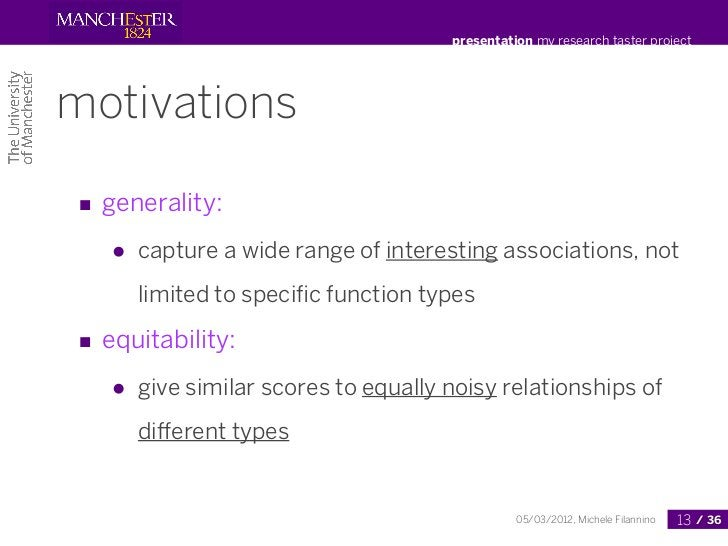 presentation my research taster projectmotivations■ generality:   ●   capture a wide range of interesting associations, no...