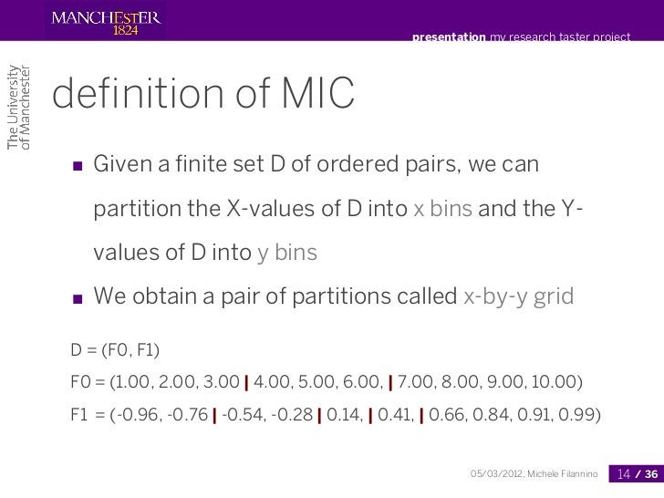 presentation my research taster projectdefinition of MIC ■ Given a finite set D of ordered pairs, we can    partition the X-...