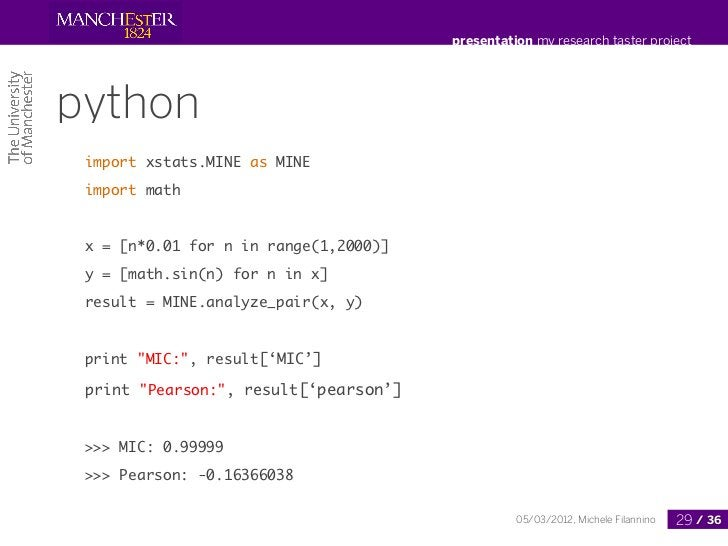 presentation my research taster projectpython import xstats.MINE as MINE import math x = [n*0.01 for n in range(1,2000)] y...