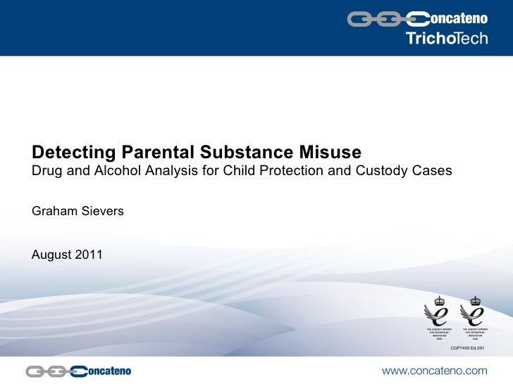 Detecting Parental Substance Misuse Drug and Alcohol Analysis for Child Protection and Custody Cases Graham Sievers August...