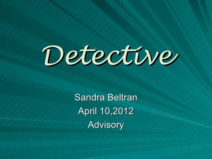 Detective  Sandra Beltran   April 10,2012     Advisory