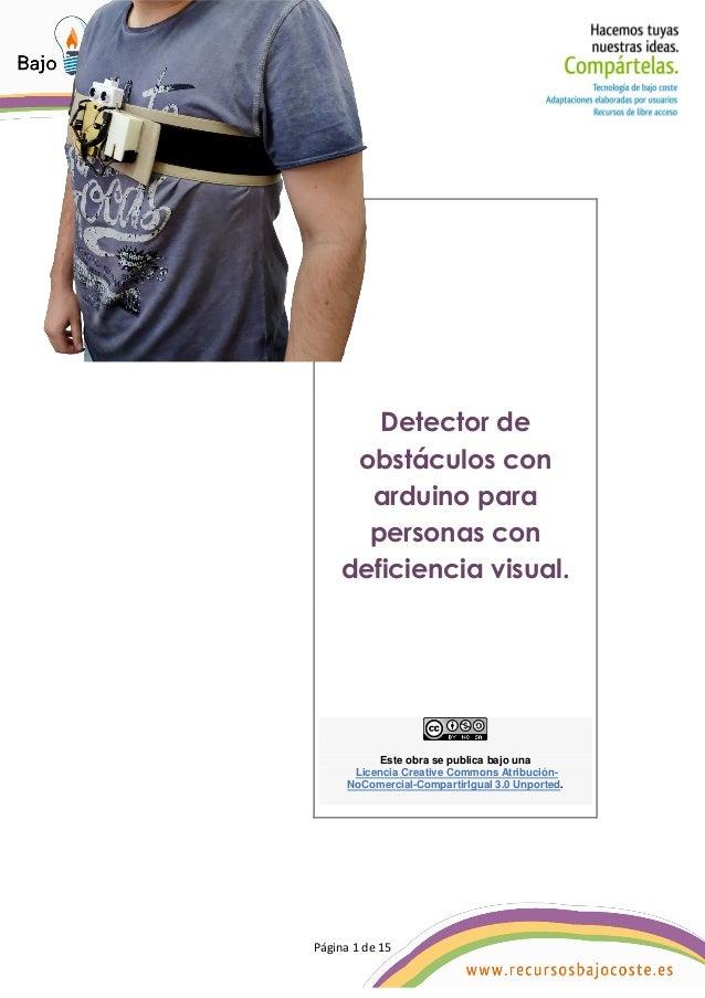 P�gina 1 de 15 P�gina 1 de 15 Detector de obst�culos con arduino para personas con deficiencia visual. Este obra se public...