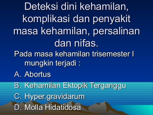 Deteksi dini kehamilan,Deteksi dini kehamilan,komplikasi dan penyakitkomplikasi dan penyakitmasa kehamilan, persalinanmasa...