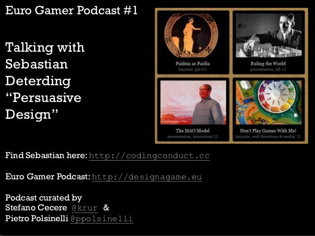 "Euro Gamer Podcast #1Talking withSebastianDeterding""PersuasiveDesign""Find Sebastian here: http://codingconduct.ccEuro Game..."