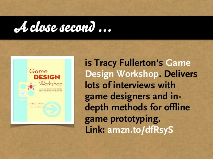 A close second ...               is Tracy Fullerton's Game              Design Workshop. Delivers              lots of int...