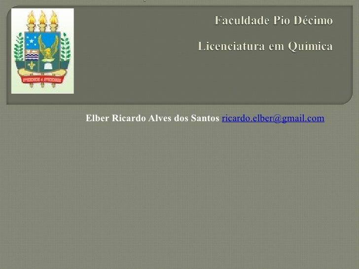 Elber Ricardo Alves dos Santos  [email_address]