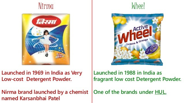 wheel vs nirma Hul has wheel to compete against nirma in the lower priced segment where consumers come from low income households wheel thus satisfies the need of.