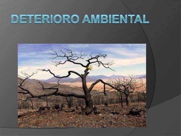 DETERIORO                AMBIENTAL                               EFECTO                            INVERNADEROCONTAMINACION