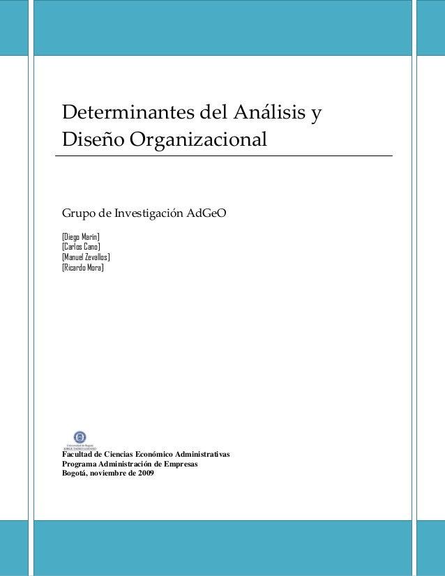 DeterminantesdelAnálisisy DiseñoOrganizacional    GrupodeInvestigaciónAdGeO [Diego Marín] [Carlos Cano] [...