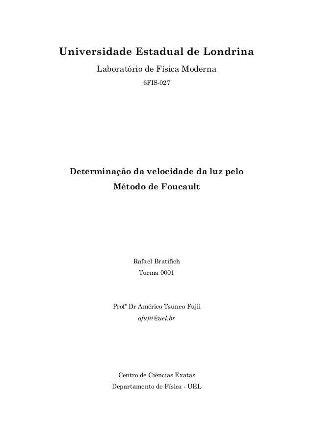Universidade Estadual de Londrina Laboratório de Física Moderna 6FIS-027 Determinação da velocidade da luz pelo Método de ...