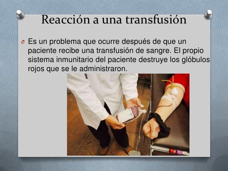 Reacción a una transfusión<br />Es un problema que ocurre después de que un paciente recibe una transfusión de sangre. El ...