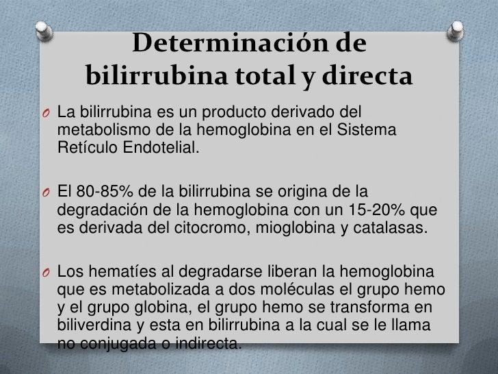 Determinación de bilirrubina total y directa<br />La bilirrubina es un producto derivado del metabolismo de la hemoglobina...