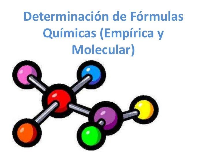 Determinación de Fórmulas   Químicas (Empírica y       Molecular)