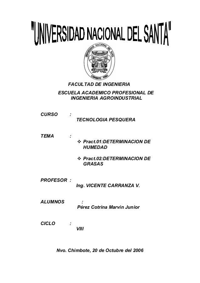FACULTAD DE INGENIERIA ESCUELA ACADEMICO PROFESIONAL DE INGENIERIA AGROINDUSTRIAL CURSO  : TECNOLOGIA PESQUERA  TEMA  :  ...