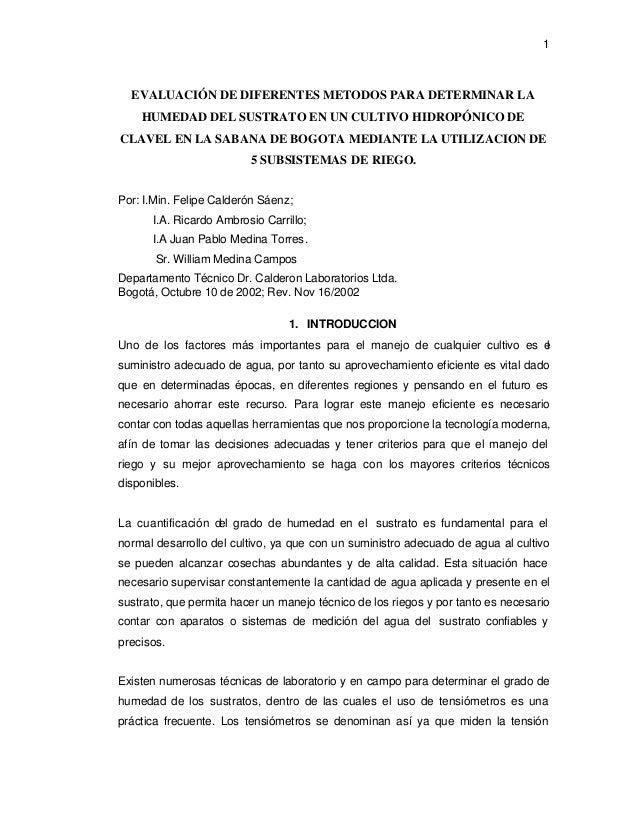 1 EVALUACIÓN DE DIFERENTES METODOS PARA DETERMINAR LA HUMEDAD DEL SUSTRATO EN UN CULTIVO HIDROPÓNICO DE CLAVEL EN LA SABAN...