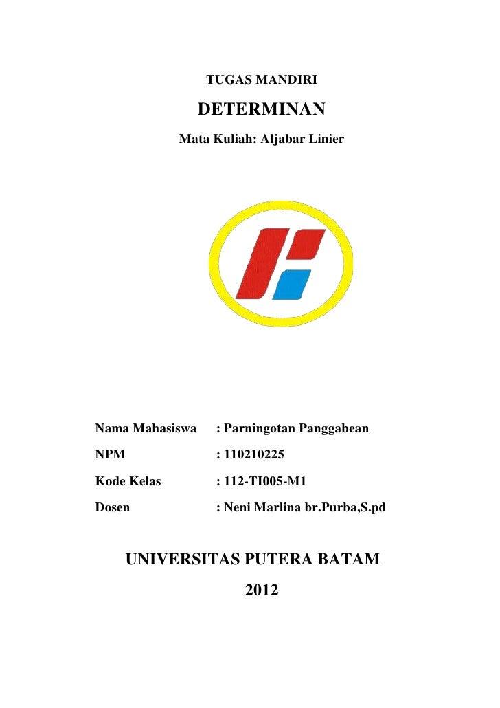 TUGAS MANDIRI                 DETERMINAN             Mata Kuliah: Aljabar LinierNama Mahasiswa     : Parningotan Panggabea...