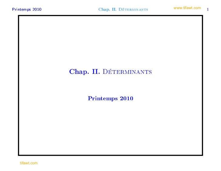 Printemps 2010           Chap. II.   Déterminants   www.tifawt.com   1                 Chap. II.   Déterminants           ...
