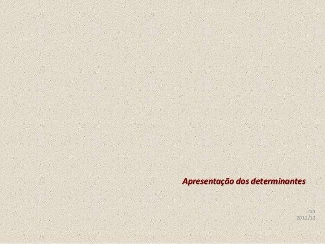 Apresentação dos determinantes rsn 2011/12