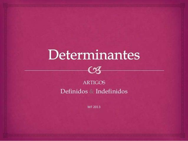 ARTIGOSDefinidos & Indefinidos         MF 2013