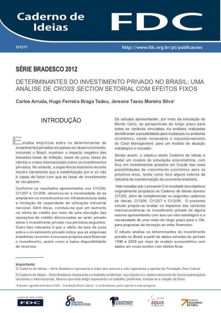 CI1211       Gestão Estratégica do Suprimento e o Impacto no       Desempenho das       Empresas BrasileirasSérie Bradesco...