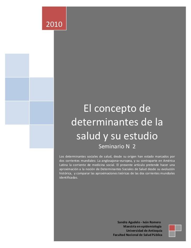 2010             El concepto de           determinantes de la            salud y su estudio                              S...