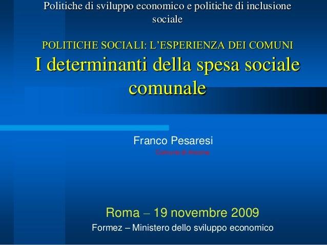 Politiche di sviluppo economico e politiche di inclusione sociale POLITICHE SOCIALI: L'ESPERIENZA DEI COMUNI  I determinan...