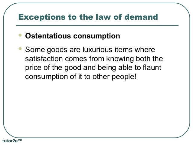 exceptions of law of demand Learn law of demand with the help of schedule and diagram also learn the assumptions and exceptions of it.