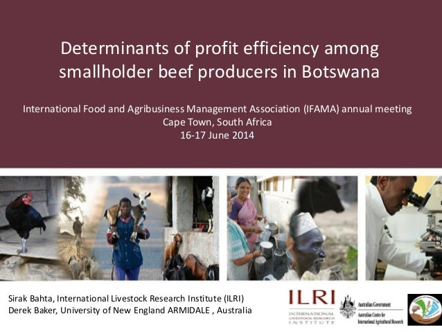 Determinants of profit efficiency among smallholder beef producers in Botswana Sirak Bahta, International Livestock Resear...