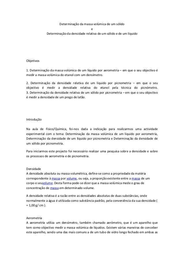 Determinação da massa volúmica de um sólido  e  Determinação da densidade relativa de um sólido e de um líquido  Objetivos...