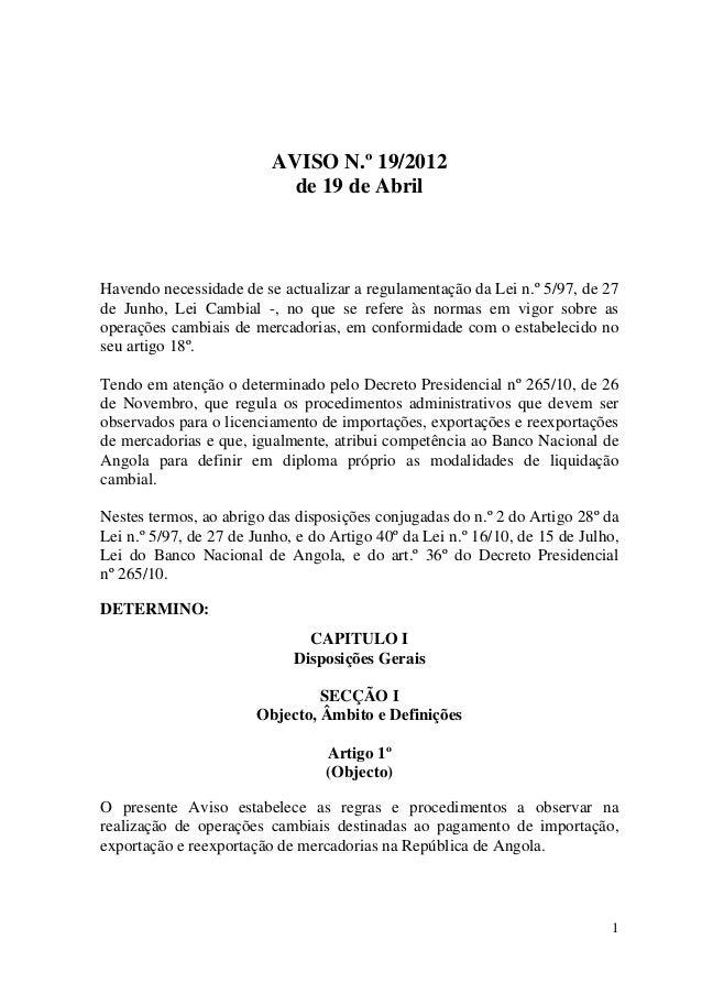 1AVISO N.º 19/2012de 19 de AbrilHavendo necessidade de se actualizar a regulamentação da Lei n.º 5/97, de 27de Junho, Lei ...