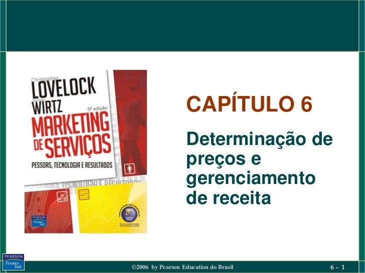 CAPÍTULO 6                   Determinação de                   preços e                   gerenciamento                   ...