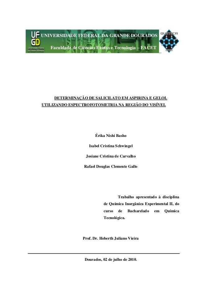 1  UNIVERSIDADE FEDERAL DA GRANDE DOURADOS  Faculdade de Ciências Exatas e Tecnologia – FACET  DETERMINAÇÃO DE SALICILATO ...