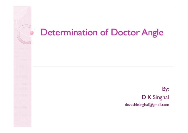 Determination of Doctor Angle  By: D K Singhal deveshksinghal@gmail.com