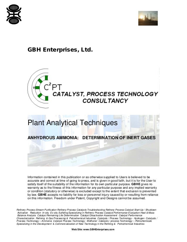 GBH Enterprises, Ltd.  Plant Analytical Techniques ANHYDROUS AMMONIA: DETERMINATION OF INERT GASES  Information contained ...
