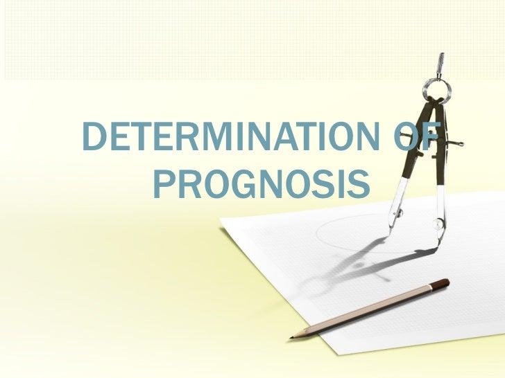 Determination of prognosis Slide 2