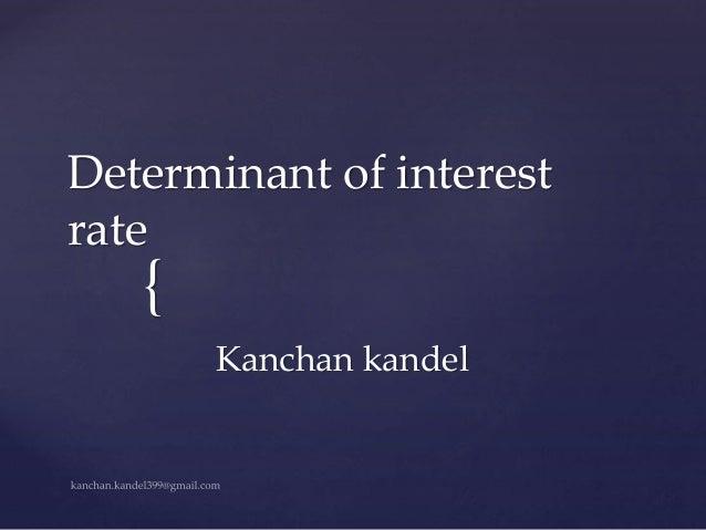{ Determinant of interest rate Kanchan kandel