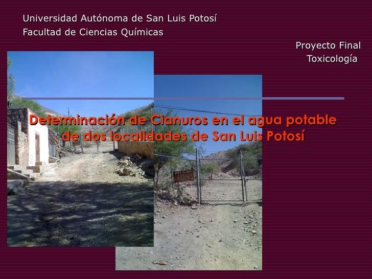 Determinación de Cianuros en el agua potable de dos localidades de San Luis Potosí Universidad Autónoma de San Luis Potosí...