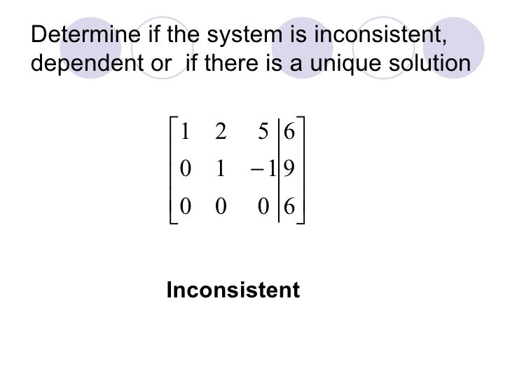 Determine if the system is inconsistent, dependent or  if there is a unique solution Inconsistent
