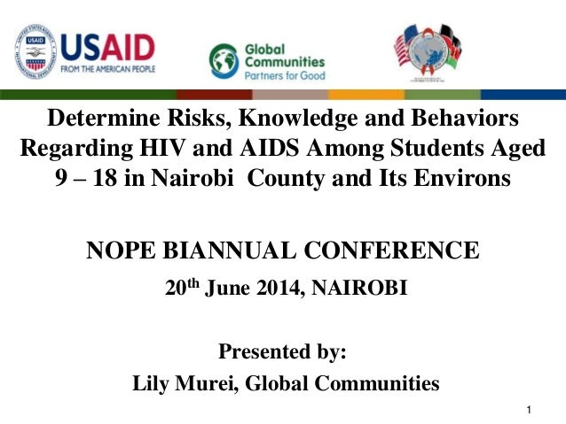Determine Risks, Knowledge and Behaviors Regarding HIV and AIDS Among Students Aged 9 – 18 in Nairobi County and Its Envir...