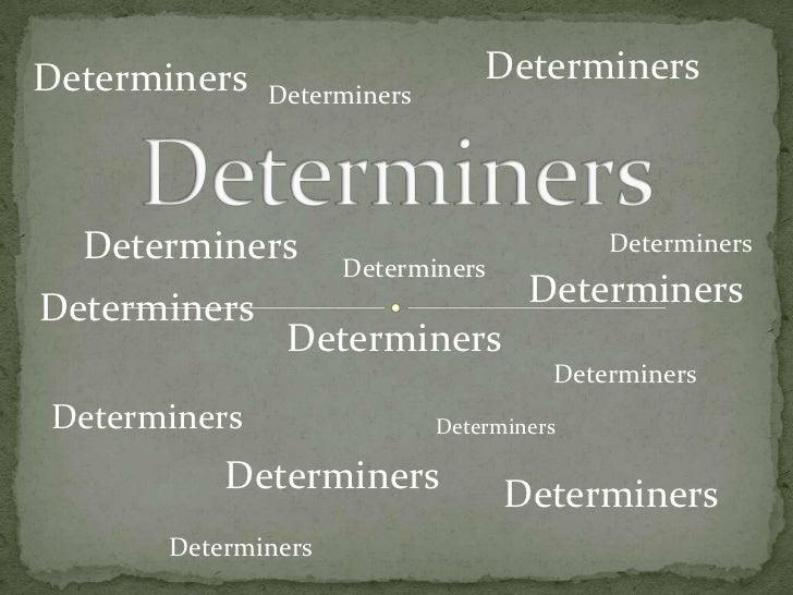 Determiners                     Determiners              Determiners  Determiners       Determiners                       ...