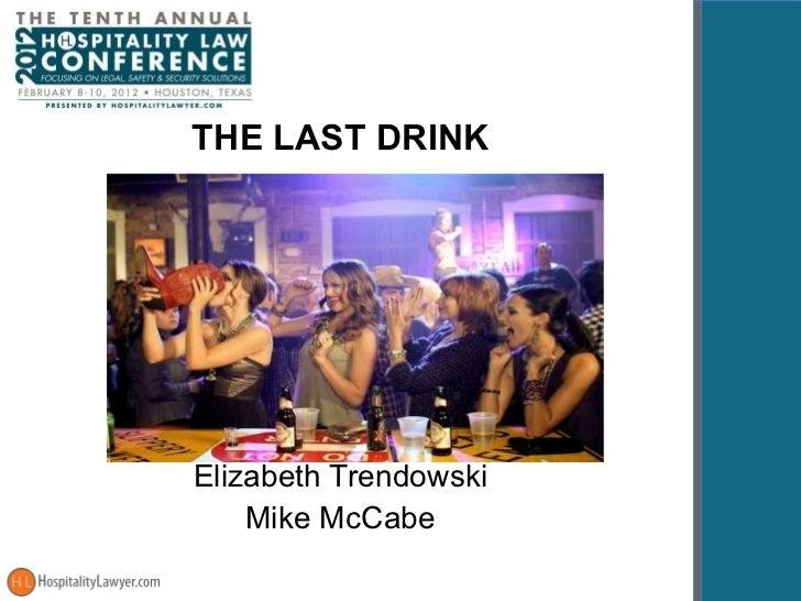 THE LAST DRINK Elizabeth Trendowski Mike McCabe
