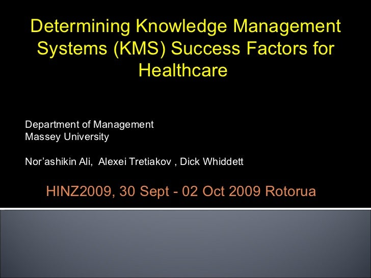 Determining Knowledge Management Systems (KMS) Success Factors for Healthcare  Department of Management Massey University ...