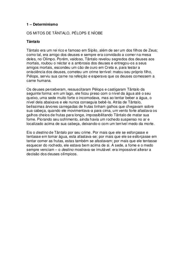 1 – Determinismo OS MITOS DE TÂNTALO, PÉLOPS E NÍOBE Tântalo Tântalo era um rei rico e famoso em Sípilo, além de ser um do...