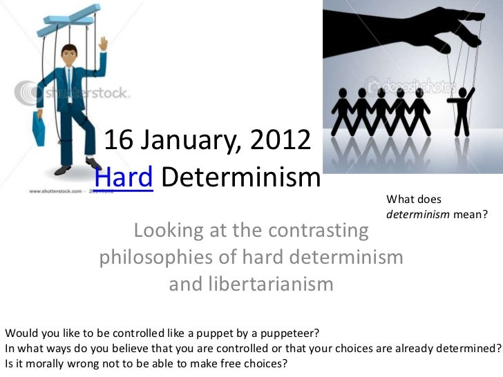 16 January, 2012                 Hard Determinism                                                                         ...