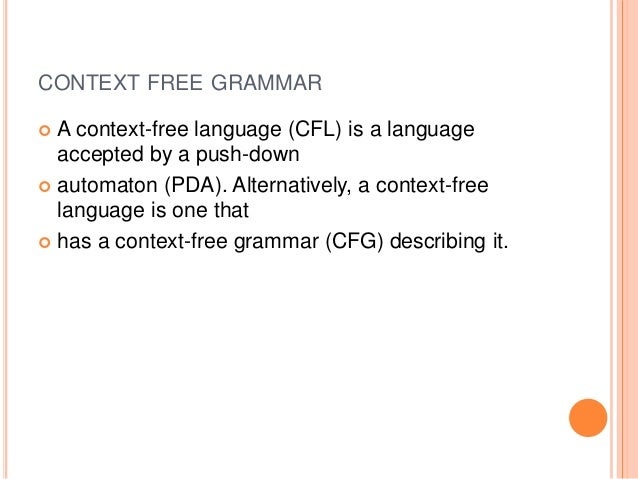 context free grammars Cs 536 fall 2000 2 outline • scanner vs parser – why regular expressions are not enough • grammars (context-free grammars) – grammar rules.