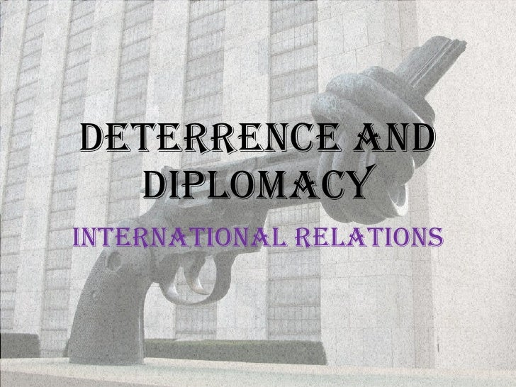 Deterrence and Diplomacy International relations